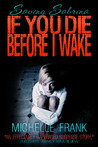 If You Die Before I Wake