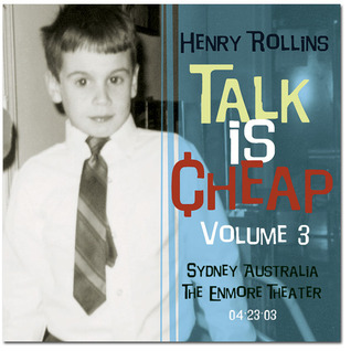 Talk is Cheap: Volume 3  by  Henry Rollins
