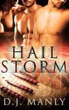Hail Storm by D.J. Manly