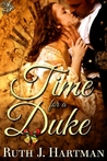 Time for a Duke by Ruth J. Hartman