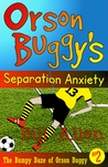 Orson Buggy's Separation Anxiety (The Bumpy Daze of Orson Buggy #2)