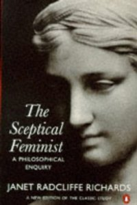The Sceptical Feminist: A Philosophical Enquiry