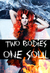 Two Bodies, One Soul (The D...