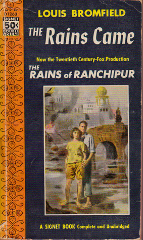 The Rains Came by Louis Bromfield