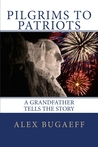 Pilgrims To Patriots, A Grandfather Tells The Story (Grandfather Series, #1)