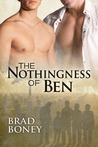 The Nothingness of Ben by Brad Boney