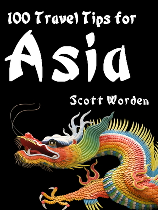 100 Travel Tips For Asia