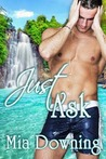 Just Ask by Mia Downing