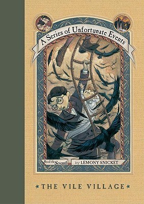 The Vile Village by Lemony Snicket