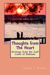 Thoughts from the Heart: Writings from the Gulf Coast of Alabama