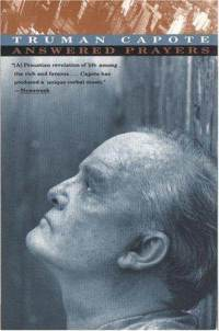 Answered Prayers - The Unfinished Novel by Truman Capote