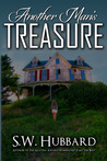 Another Man's Treasure by S.W. Hubbard
