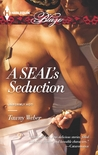 A SEAL's Seduction by Tawny Weber