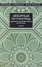 The Oresteia Trilogy by Aeschylus