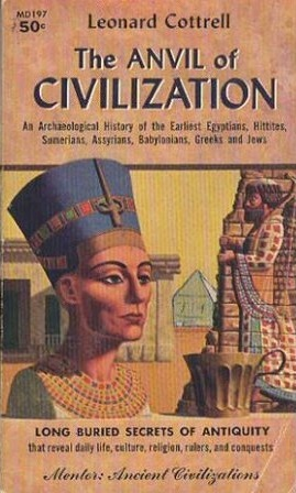 Anvil of Civilization by Leonard Cottrell