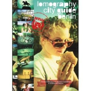 Free online download Lomography City Guide Berlin (The Most Analogue Tip and Photo Guidebook In German And English) CHM by Lomographic Society International