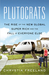 Plutocrats: The Rise of the New Global Super-Rich and the Fall of Everyone Else (ebook)