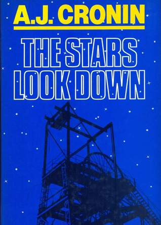 The Stars Look Down by A.J. Cronin