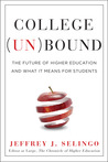College Unbound by Jeffrey J. Selingo