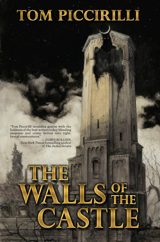 The Walls of the Castle by Tom Piccirilli