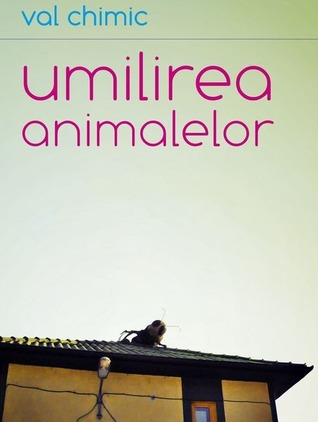 umilirea animalelor by val chimic