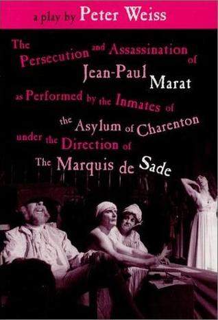 The Persecution and Assassination of Jean-Paul Marat as Perfo... by Peter Weiss