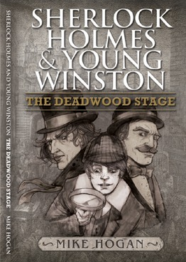 Sherlock Holmes and Young Winston: The Deadwood Stage