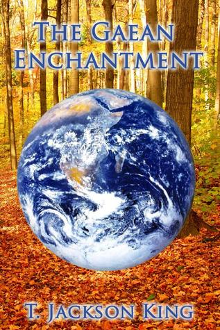 The Gaean Enchantment by T. Jackson King