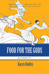 Food for the Gods (Epikurean Epics #1)