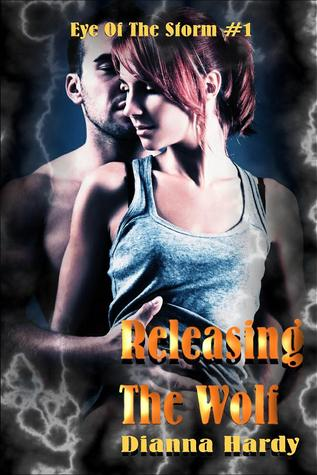 Releasing The Wolf (Eye Of The Storm, #1)