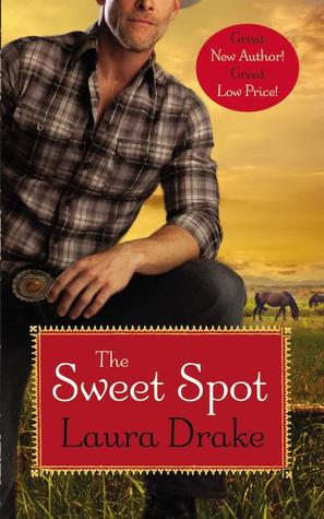 The Sweet Spot by Laura Drake