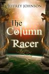 The Column Racer by Jeffrey   Johnson