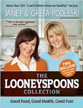 The Looneyspoons Collection: Good Food, Good Health, Good Fun!