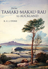 From Tamaki-Makaurau-Rau to Auckland: A History of Auckland