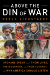 Above the Din of War: Afghans Speak About Their Lives, Their Country, and Their Future-and Why America Should Listen