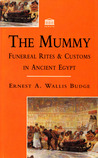 The Mummy: Funereal Rites and Customs in Ancient Egypt