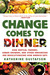 Change Comes to Dinner: How Vertical Farmers, Urban Growers, and Other Innovators Are Revolutionizing How America Eats (ebook)