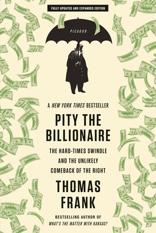 Pity the Billionaire: The Unexpected Resurgence of the American Right