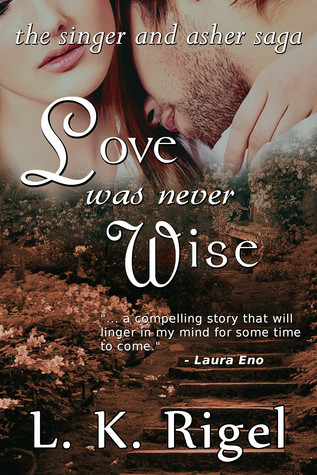 Love Was Never Wise by L.K. Rigel