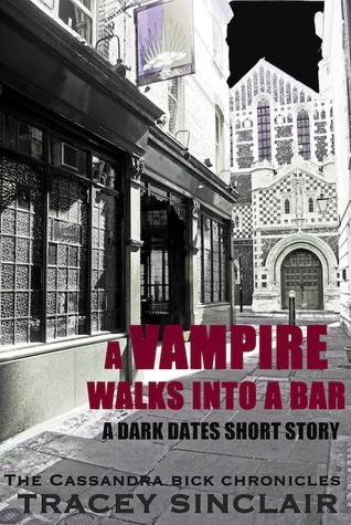 A Vampire Walks Into a Bar (Cassandra Bick Chronicles 1.5)