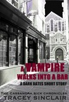A Vampire Walks Into a Bar (Cassandra Bick Chronicles, #1.5)