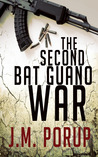 The Second Bat Guano War by J.M. Porup