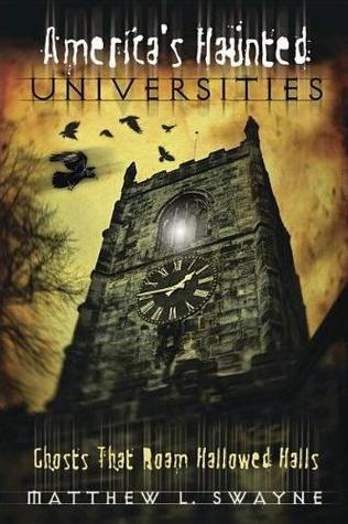 America's Haunted Universities: Ghosts That Roam Hallowed Halls