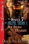 Her Double Delight (The Sinful 7 of Delite, Texas, #1)