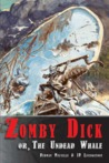 Zomby Dick or, The Undead Whale by J.D. Livingstone