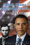 Barack Obama, Abraham Lincoln, and the Structure of Reason
