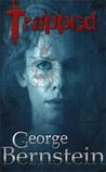 Trapped by George A. Bernstein
