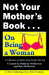 Not Your Mother's Book... O...