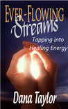 Ever-Flowing Streams:Tapping into Healing Energy