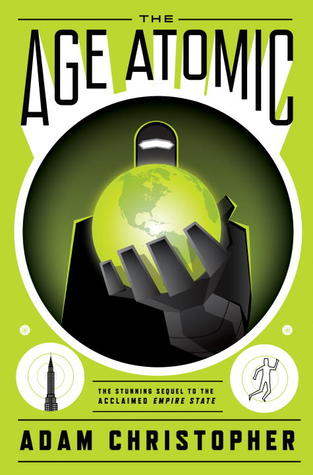 Review: The Age Atomic (Empire State #2) by Adam Christopher